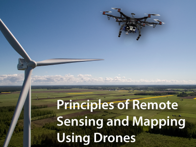 Principles of Remote Sensing and Mapping Using Drones